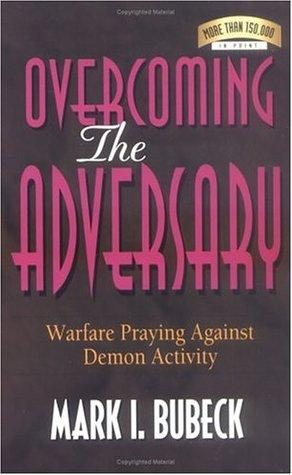 overcoming the adversary warfare praying against demon activity
