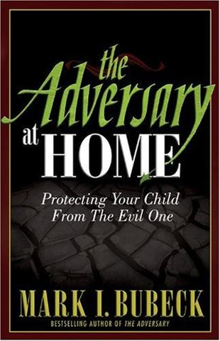 the adversary at home protecting your child from the evil one