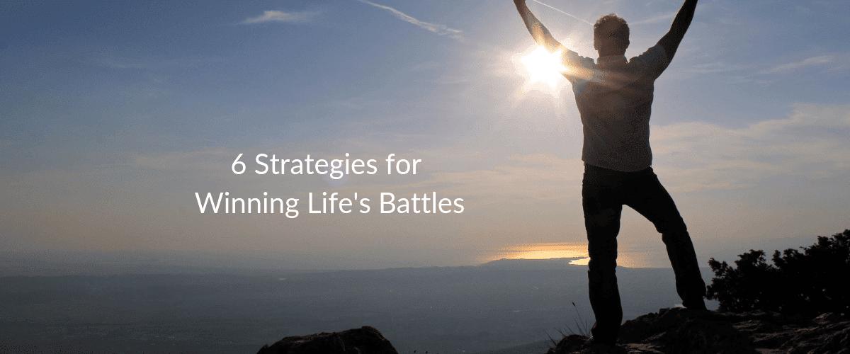 6-Strategies-for-Winning-Lifes-Battles-1200x500